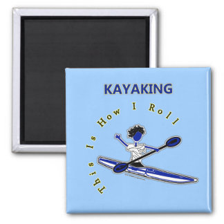 Kayaking This Is How I Roll Refrigerator Magnet