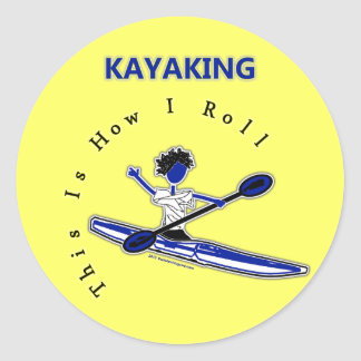 Kayaking This Is How I Roll Stickers