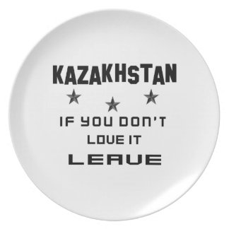 Kazakhstan If you don't love it, Leave Melamine Plate