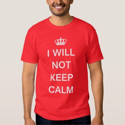 KCCO I WILL NOT KEEP CALM TSHIRTS