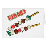 Kebab? Greeting Card