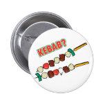 Kebab? Pin