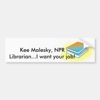 Kee Malesky bumper sticker