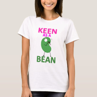 Keen as a Bean T-Shirt