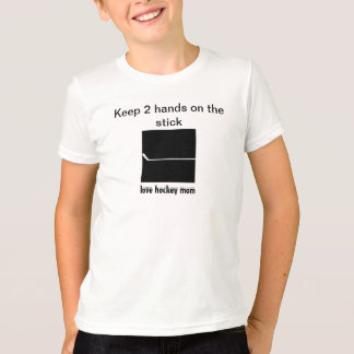 keep 2 hands on the stick T-Shirt