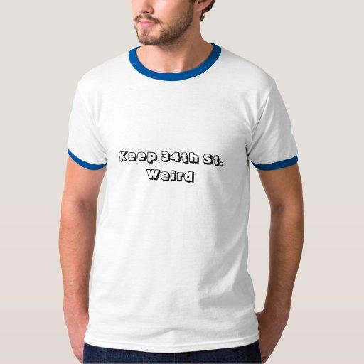 Keep 34th St. Weird T Shirts