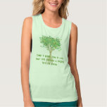 Keep A Green Tree In Your Heart and perhaps Flowy Muscle Tank Top