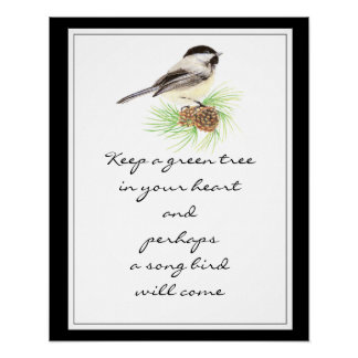Keep a Green Tree in Your Heart Chickadee  Bird Poster