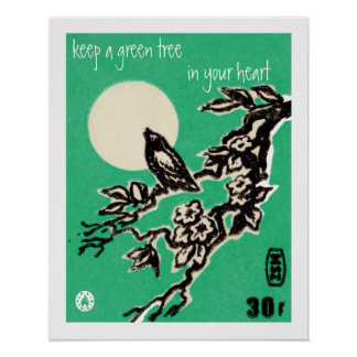 """Keep a green tree in your heart"" Poster"