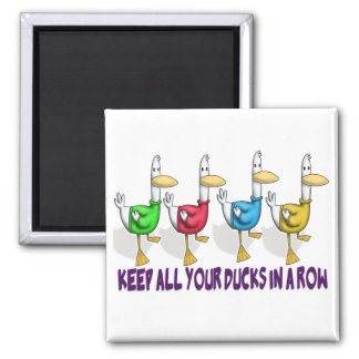 keep all your ducks in a row magnet