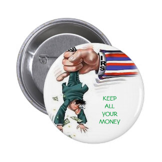 KEEP ALL YOUR MONEY BUTTON