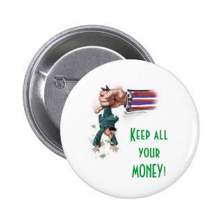 KEEP ALL YOUR MONEY! - TAX MATTERS 4U, LLC. PINBACK BUTTON