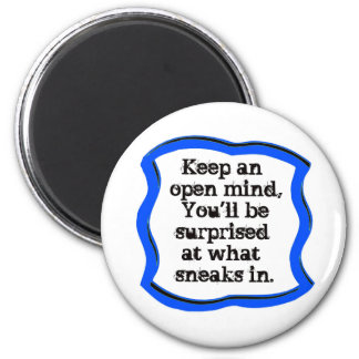 keep an Open Mind 2 Inch Round Magnet