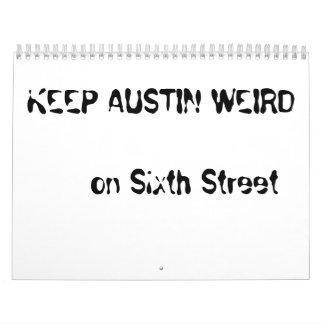 KEEP AUSTIN WEIRD     on Sixth Street Calendar