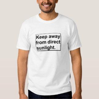 Keep away from direct sunlight. t shirt