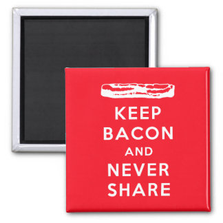 Keep Bacon and Never Share 2 Inch Square Magnet