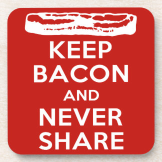 Keep Bacon and Never Share Coaster