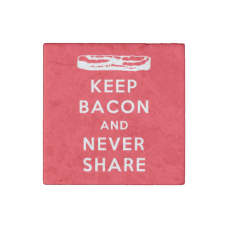 Keep Bacon and Never Share Stone Magnet