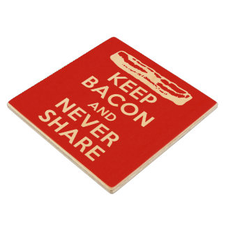 Keep Bacon and Never Share Wood Coaster