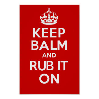 KEEP BALM and RUB IT ON Poster