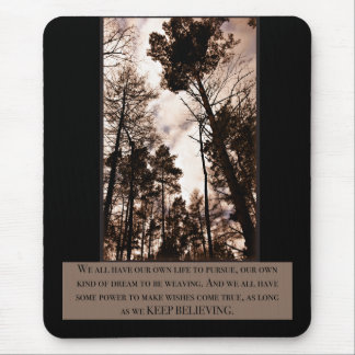 Keep Believing Mousemat Mouse Pad