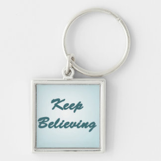 Keep Believing on Blue Keychain