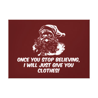 Keep Believing Santas Warning Gallery Wrapped Canvas
