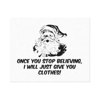 Keep Believing Santas Warning Canvas Prints