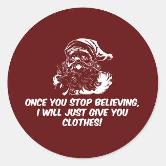 Keep Believing Santas Warning Classic Round Sticker
