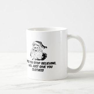 Keep Believing Santas Warning Coffee Mug