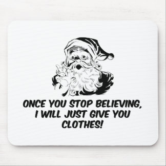 Keep Believing Santas Warning Mouse Pad
