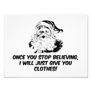 Keep Believing Santas Warning Photographic Print