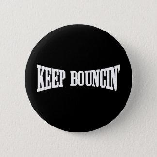 Keep Bouncin' Pinback Button