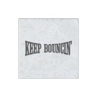Keep Bouncin' Stone Magnet