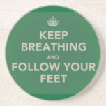Keep Breathing and Follow Your Feet Beverage Coaster