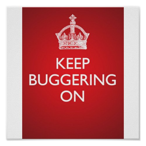 Keep Buggering On _ Bright Red Poster