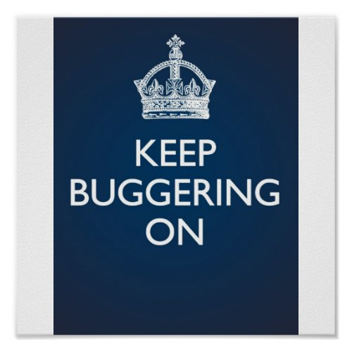 Keep Buggering On _ Deep Blue Poster