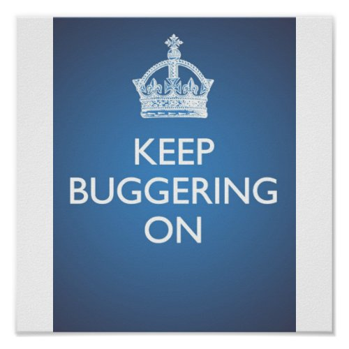 Keep Buggering On _ Sky Blue Poster