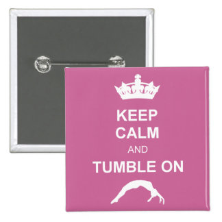 Keep cale and Tumble Pinback Buttons
