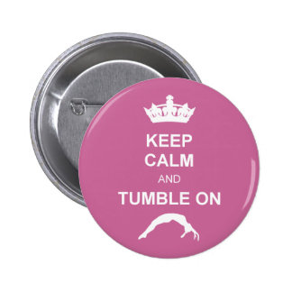 Keep cale and Tumble Pinback Button