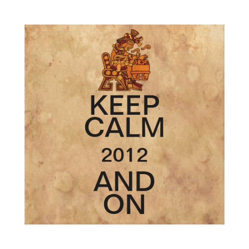 Keep Calm 2012 And On Canvas Prints