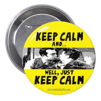 Keep Calm... 3 Inch Round Button