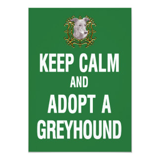 "Keep Calm & Adopt a Greyhound 5"" X 7"" Invitation Card"