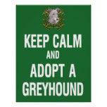 Keep Calm & Adopt a Greyhound Posters