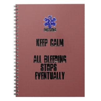 Keep Calm All Bleeding Stops Eventually Notebook