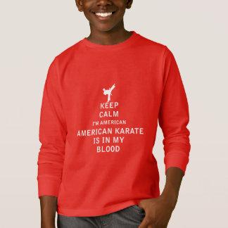 Keep Calm American Karate Is In My Blood T-Shirt