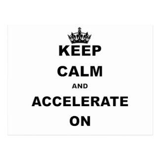 KEEP CALM AND ACCELERATE ON.png Postcard