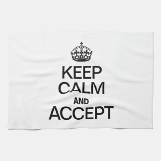 KEEP CALM AND ACCEPT KITCHEN TOWELS