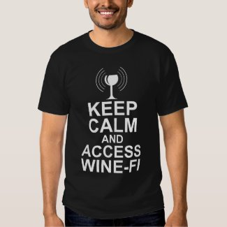 Keep Calm and Access Wine-Fi T-Shirt