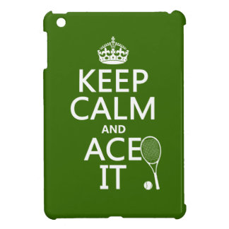 Keep Calm and Ace It (tennis) (in any color) iPad Mini Cases